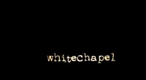 whitechapel_titlecard
